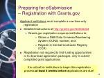 preparing for esubmission registration with grants gov