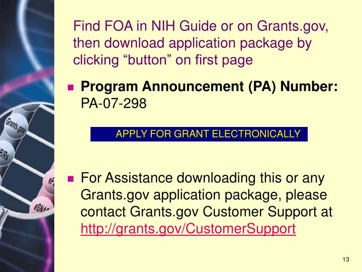 "Find FOA in NIH Guide or on Grants.gov, then download application package by clicking ""button"" on first page"