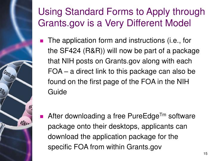 Using Standard Forms to Apply through Grants.gov is a Very Different Model