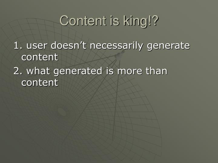 Content is king!?