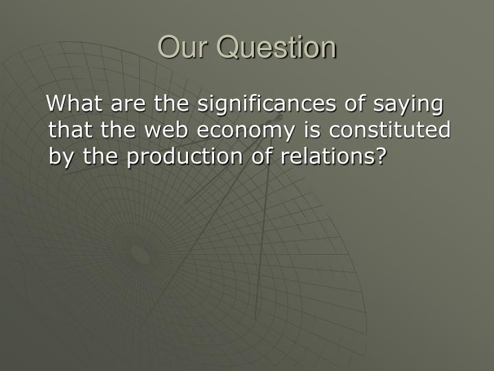 Our Question