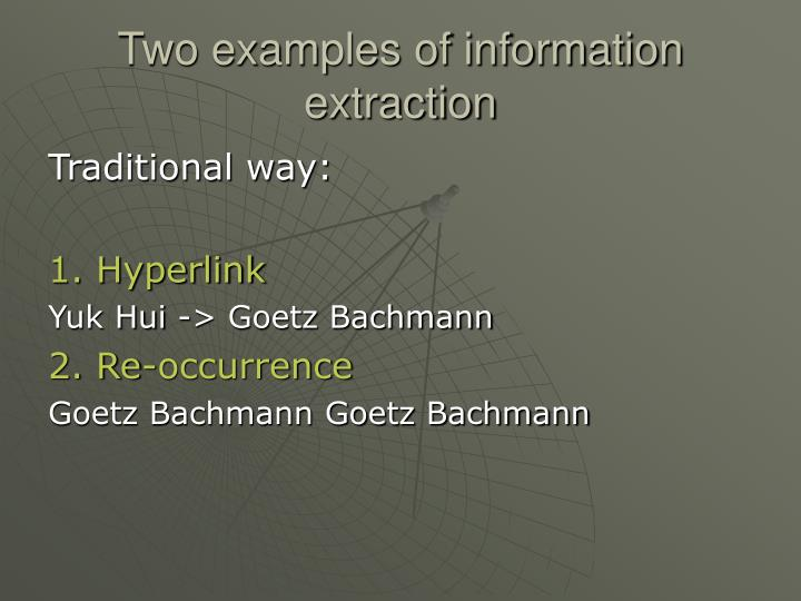 Two examples of information extraction