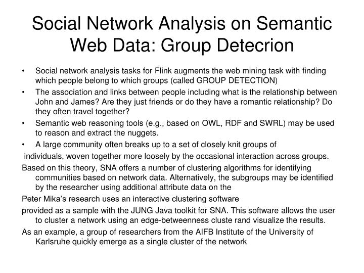 Social Network Analysis on Semantic Web Data: Group Detecrion