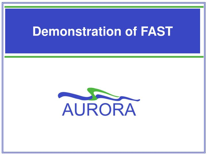 Demonstration of FAST