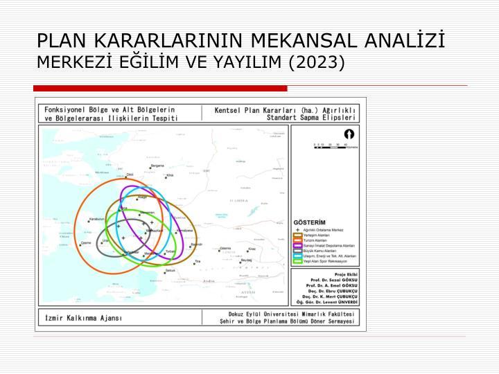PLAN KARARLARININ MEKANSAL ANALİZİ