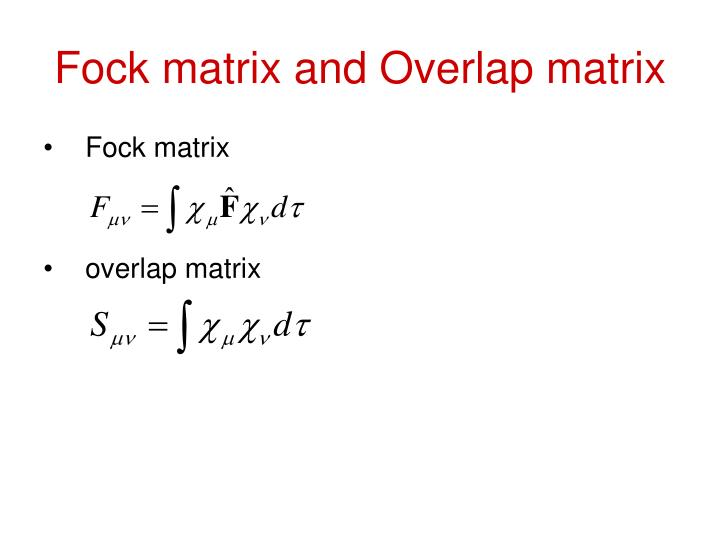 Fock matrix and Overlap matrix