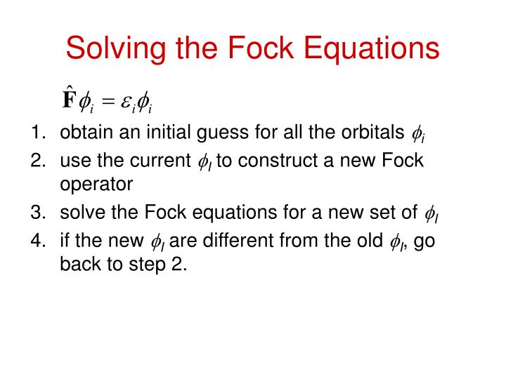 Solving the Fock Equations