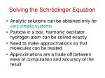 solving the schr dinger equation