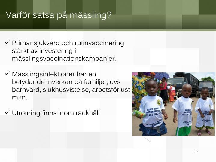 Primär sjukvård och rutinvaccinering stärkt av investering i mässlingsvaccinationskampanjer.