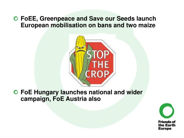 FoEE, Greenpeace and Save our Seeds launch European mobilisation on bans and two maize