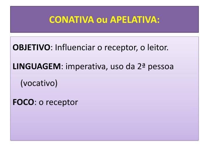 CONATIVA ou APELATIVA: