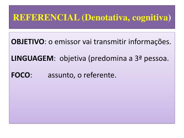REFERENCIAL (Denotativa, cognitiva