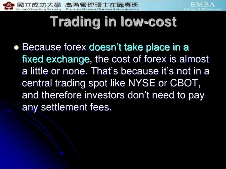 Trading in low-cost