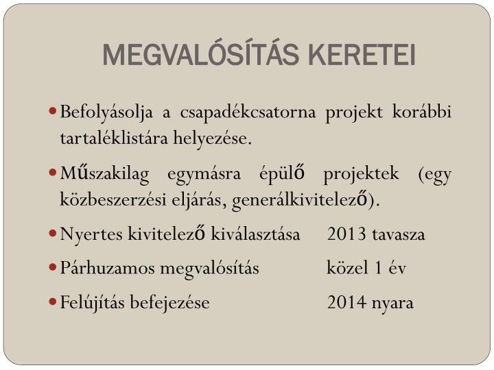 MEGVALÓSÍTÁS KERETEI