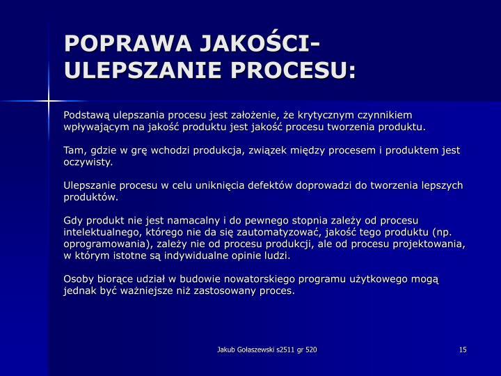 POPRAWA JAKOŚCI- ULEPSZANIE PROCESU: