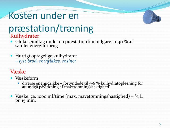 Kosten under en præstation/træning