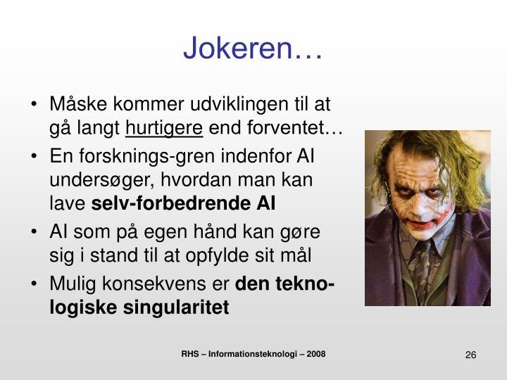 Jokeren…