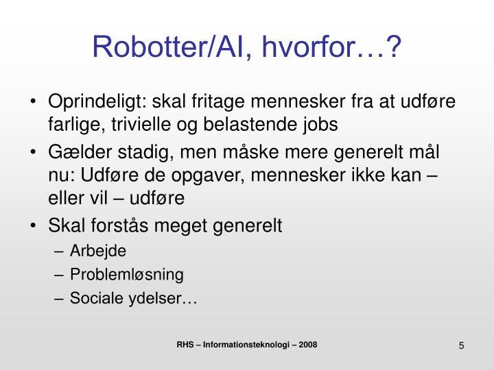 Robotter/AI, hvorfor…?