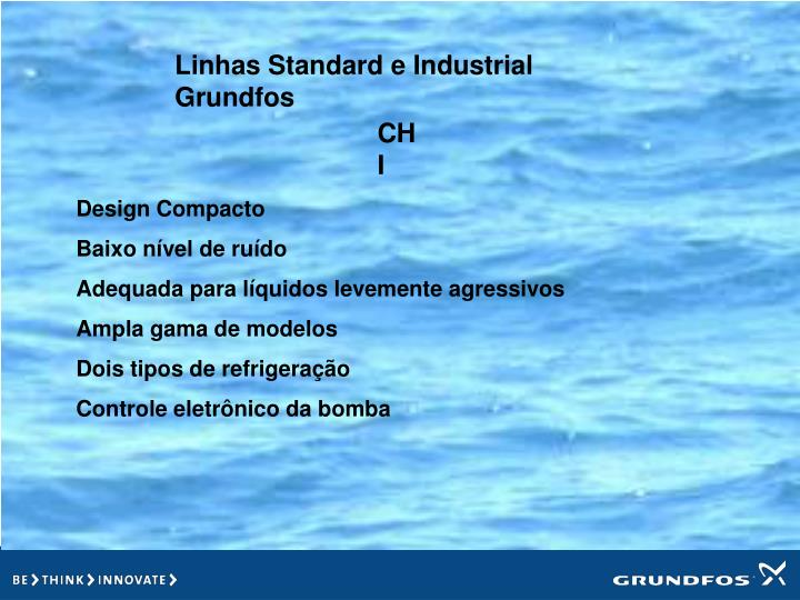 Linhas Standard e Industrial Grundfos