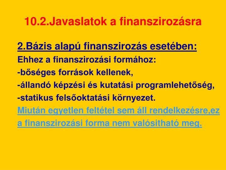 10.2.Javaslatok a finanszirozásra