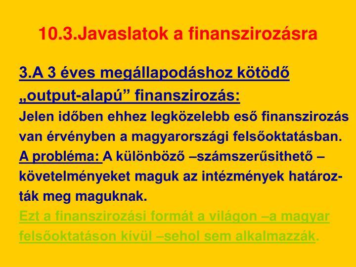 10.3.Javaslatok a finanszirozásra