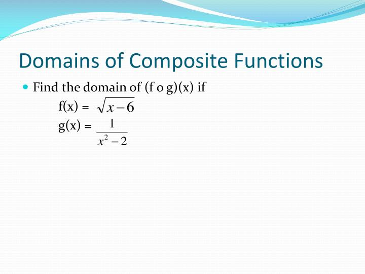 Domains of Composite Functions