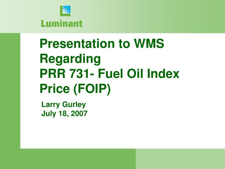 Presentation to wms regarding prr 731 fuel oil index price foip