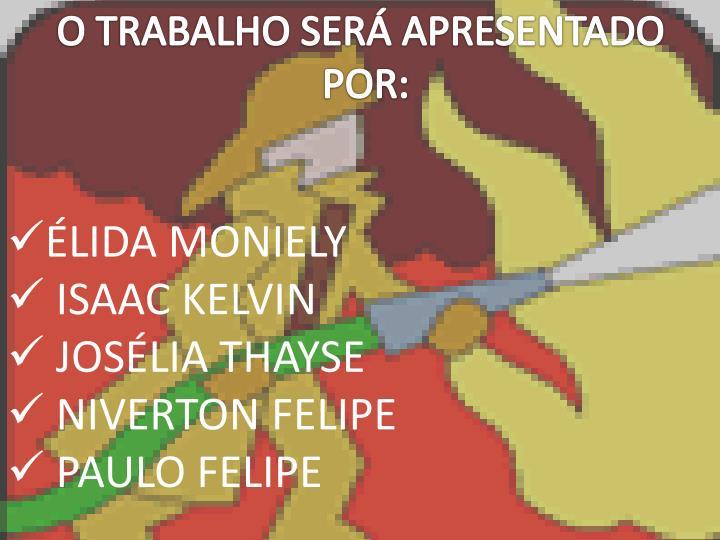 O TRABALHO SERÁ APRESENTADO