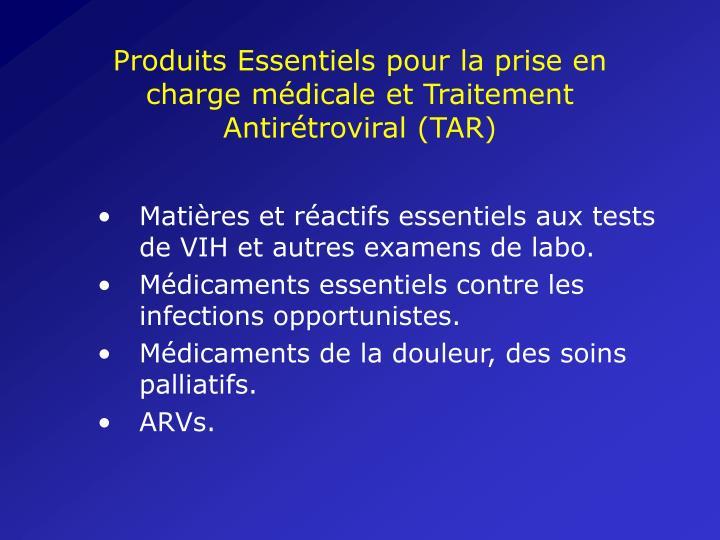 Produits Essentiels pour la prise en charge médicale et Traitement Antirétroviral (TAR)