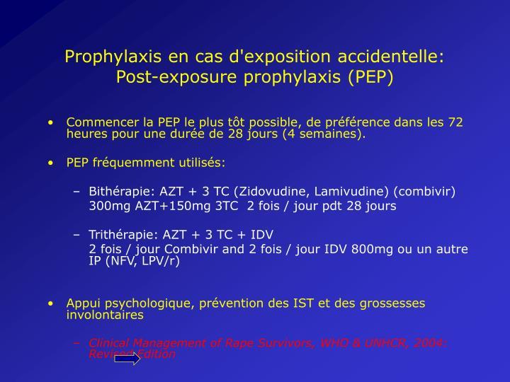 Prophylaxis en cas d'exposition accidentelle: