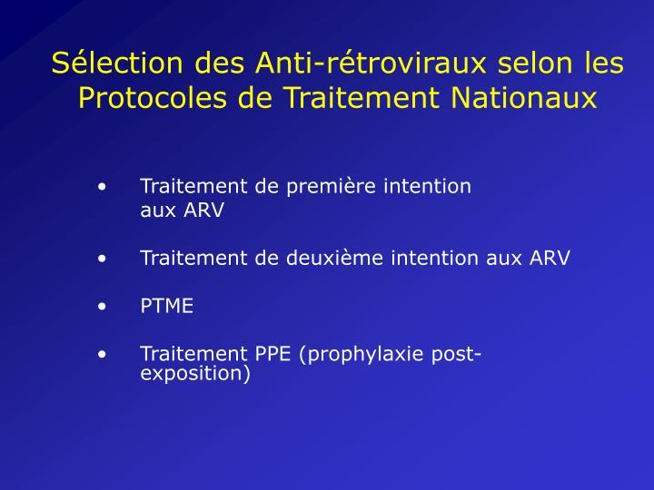 Sélection des Anti-rétroviraux selon les Protocoles de Traitement Nationaux