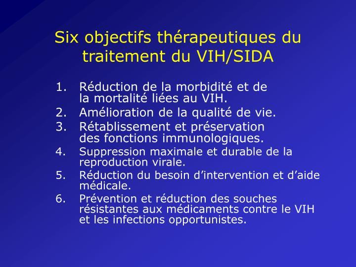 Six objectifs thérapeutiques du traitement du VIH/SIDA