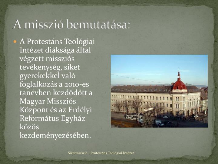 A misszió bemutatása: