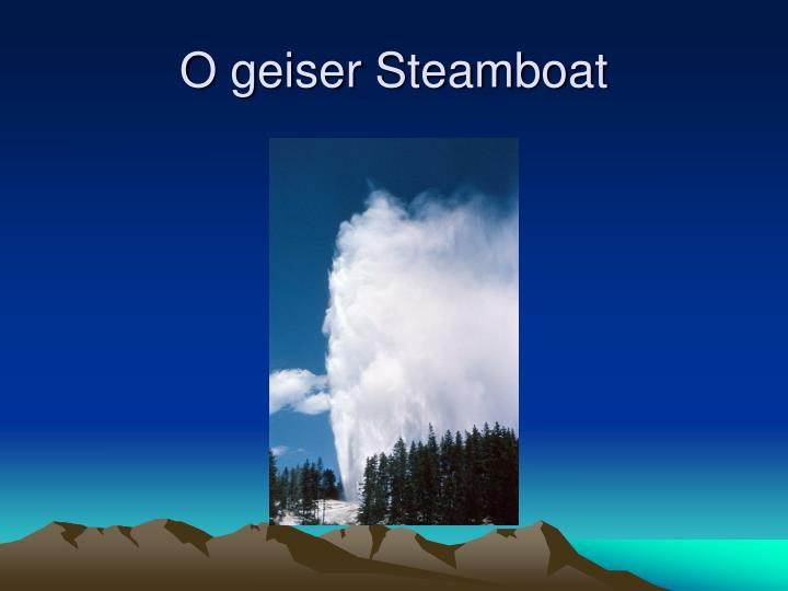 O geiser Steamboat