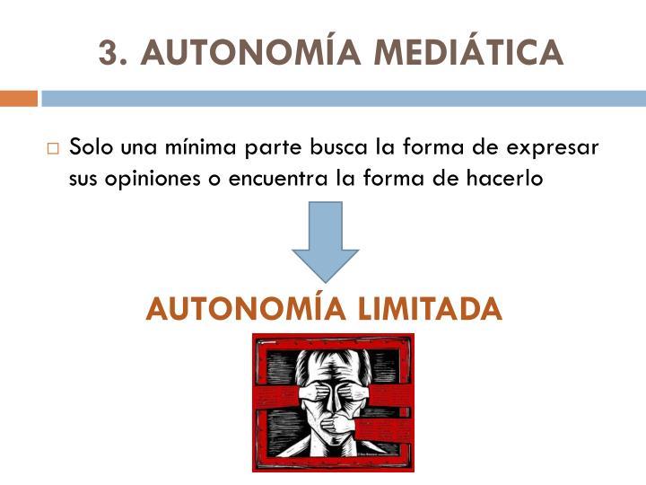 3. AUTONOMÍA MEDIÁTICA
