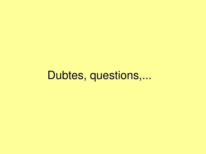 Dubtes, questions,...