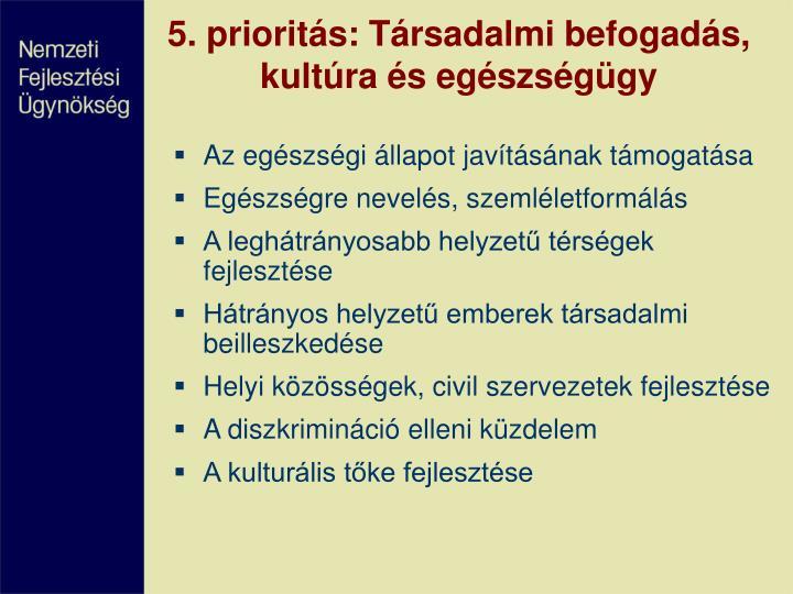 5. prioritás: Társadalmi befogadás, kultúra és egészségügy