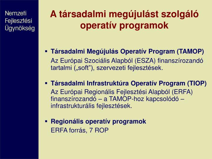 A társadalmi megújulást szolgáló operatív programok