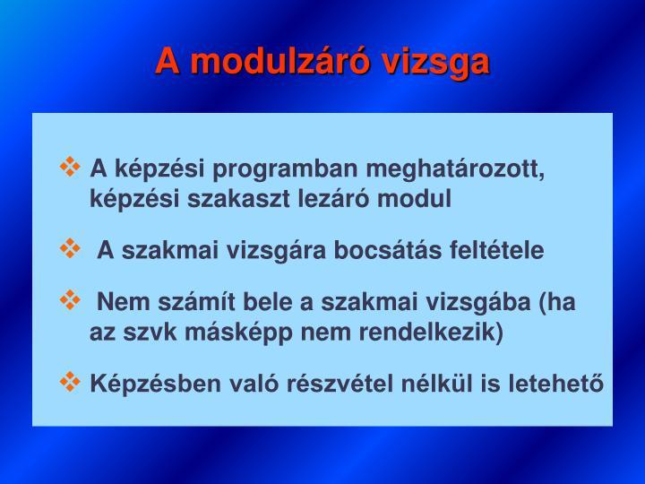 A modulzáró vizsga