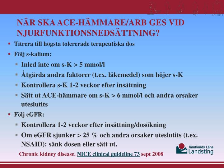 När ska ACE-hämmare/ARB ges vid njurfunktionsnedsättning?