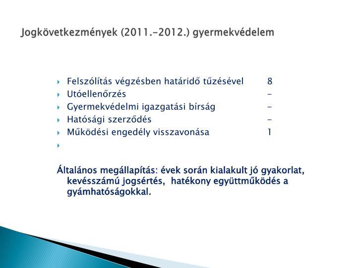 Jogkövetkezmények (2011.-2012.) gyermekvédelem
