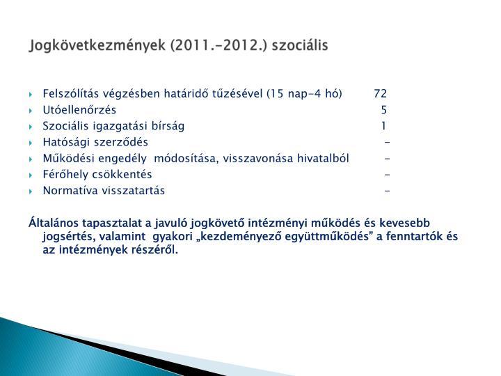 Jogkövetkezmények (2011.-2012.) szociális