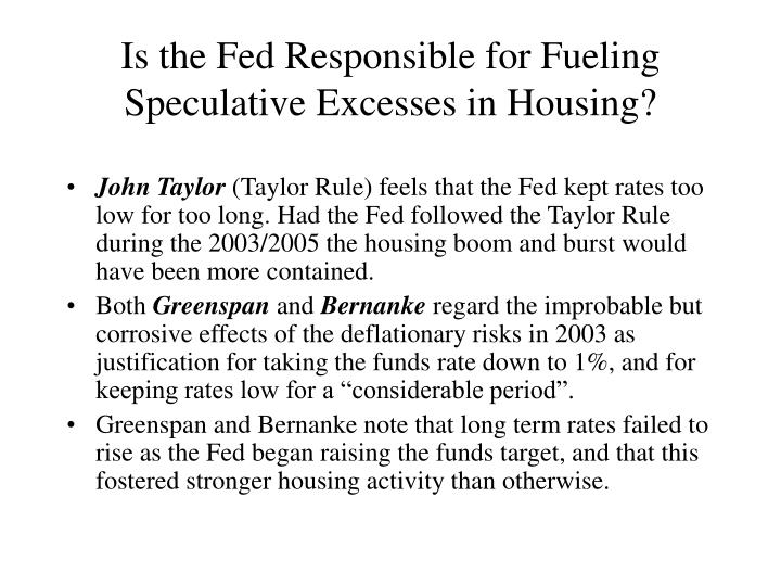Is the Fed Responsible for Fueling Speculative Excesses in Housing?