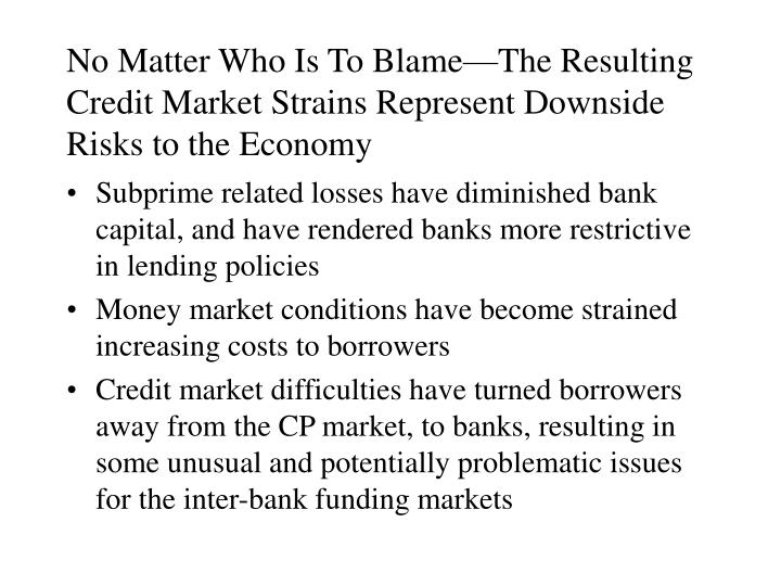 No Matter Who Is To Blame—The Resulting Credit Market Strains Represent Downside Risks to the Economy