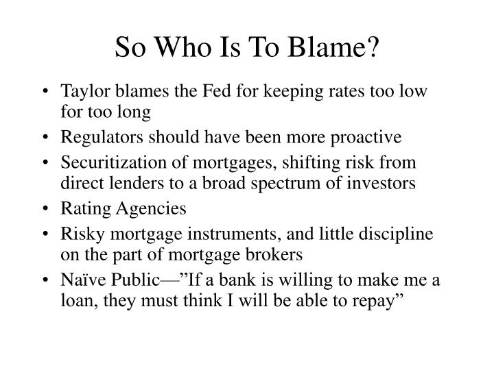 So Who Is To Blame?