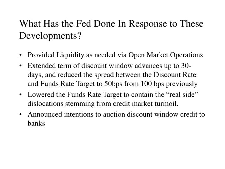 What Has the Fed Done In Response to These Developments?