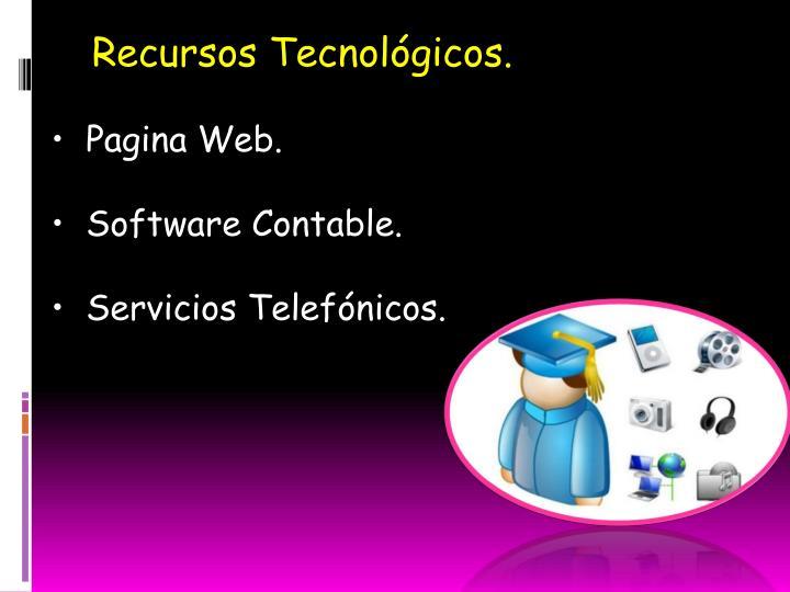 Recursos Tecnológicos.