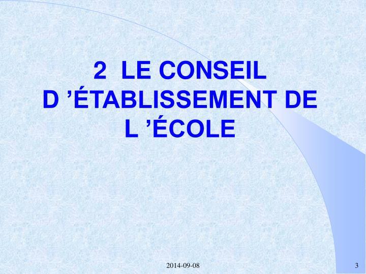 2  LE CONSEIL D'ÉTABLISSEMENT DE L'ÉCOLE