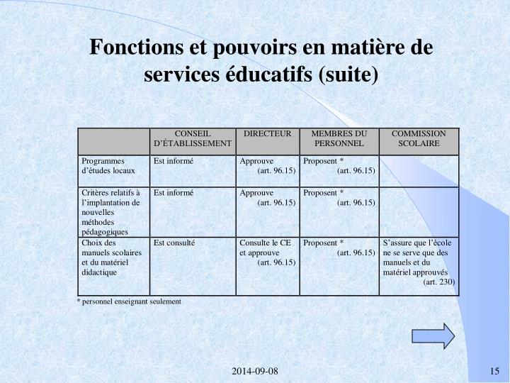 Fonctions et pouvoirs en matière de  services éducatifs (suite)