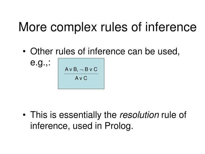 More complex rules of inference